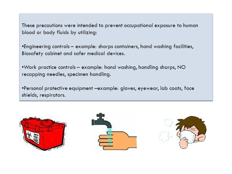 These precautions were intended to prevent occupational exposure to human blood or body fluids by utilizing: