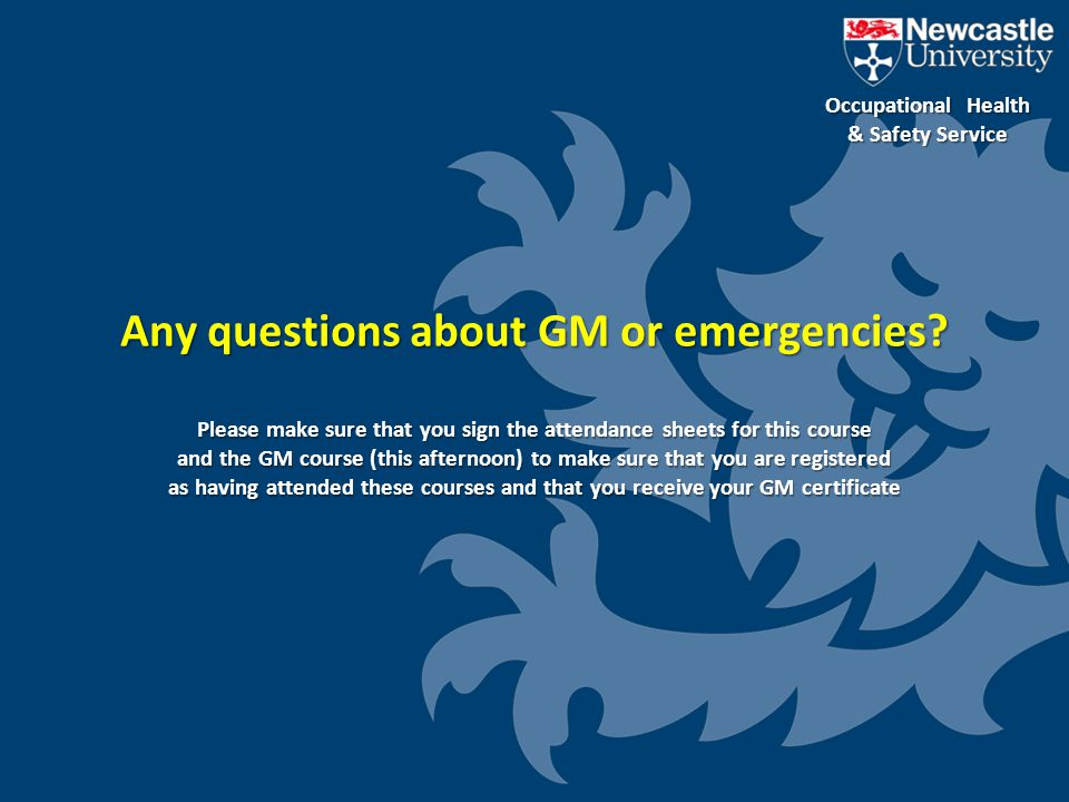 Any questions about GM or emergencies