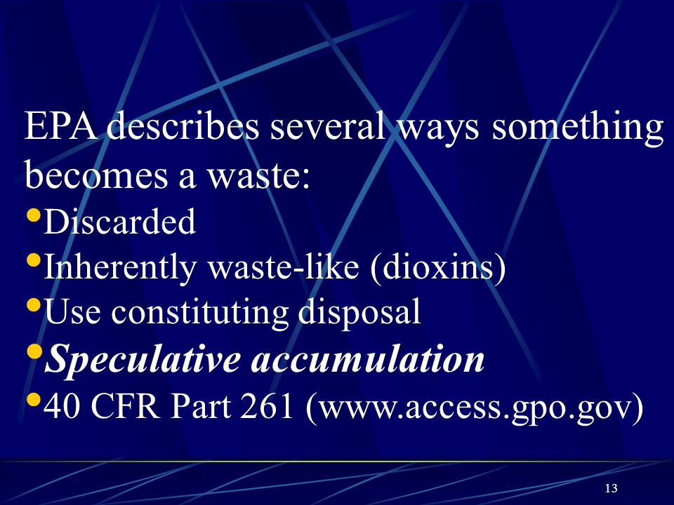 EPA describes several ways something becomes a waste: