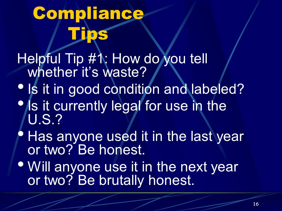 Compliance Tips Helpful Tip #1: How do you tell whether it's waste