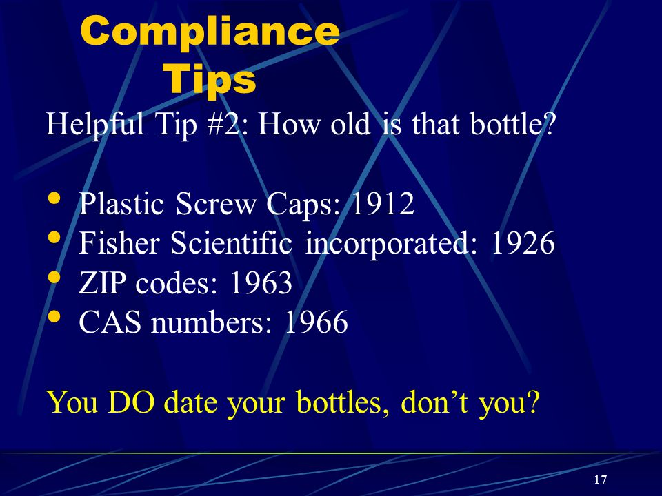 Compliance Tips Helpful Tip #2: How old is that bottle