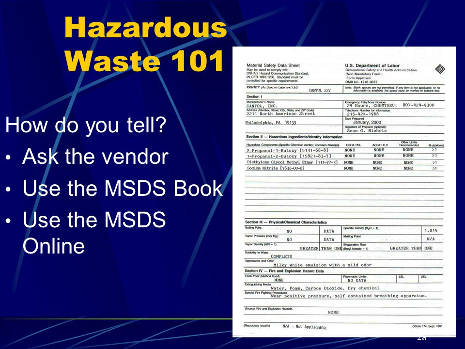 Hazardous Waste 101 How do you tell Ask the vendor Use the MSDS Book
