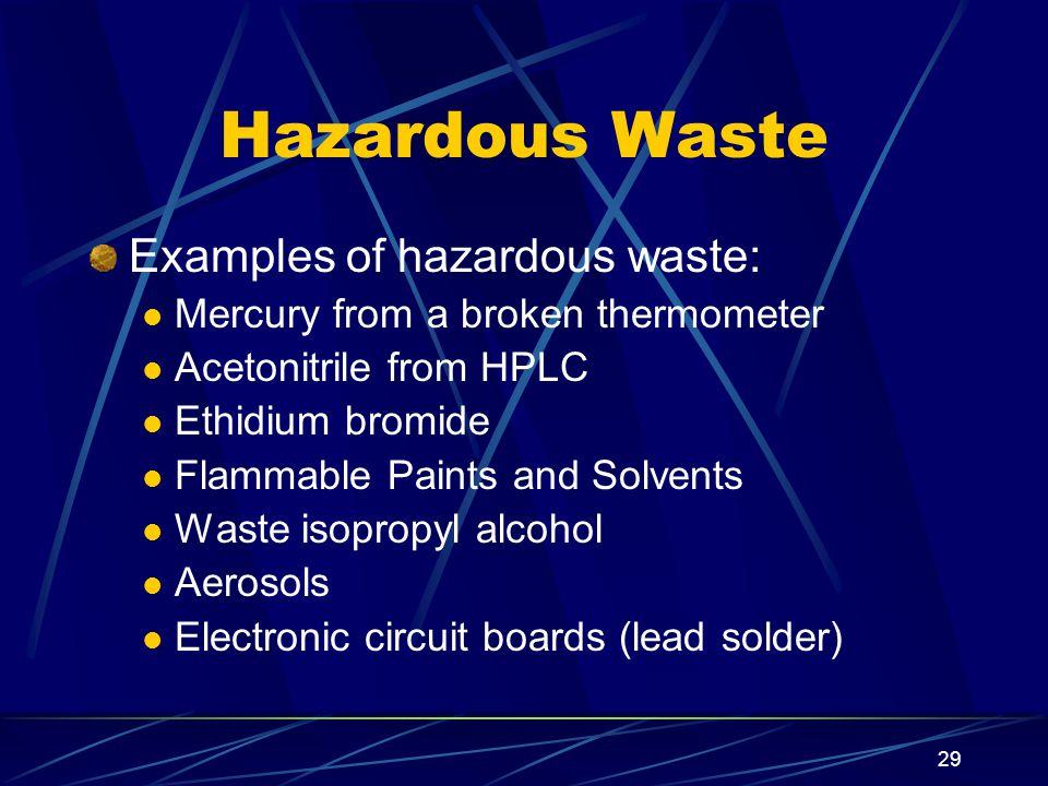 Hazardous Waste Examples of hazardous waste: