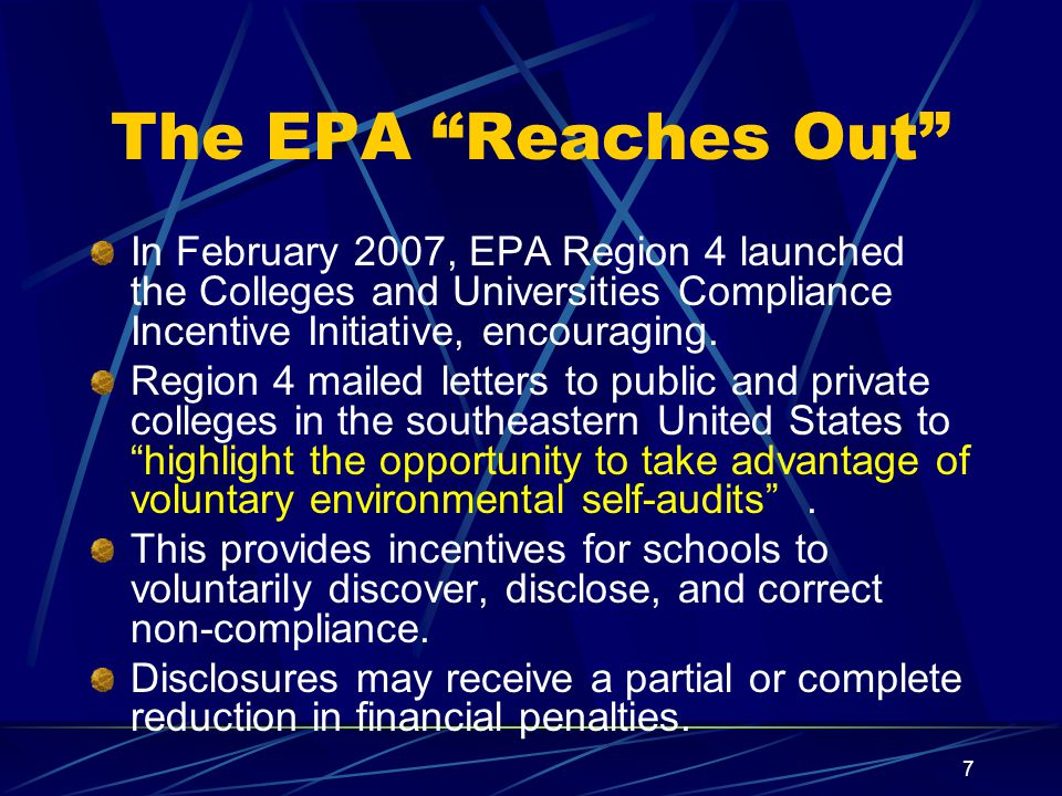 The EPA Reaches Out In February 2007, EPA Region 4 launched the Colleges and Universities Compliance Incentive Initiative, encouraging.