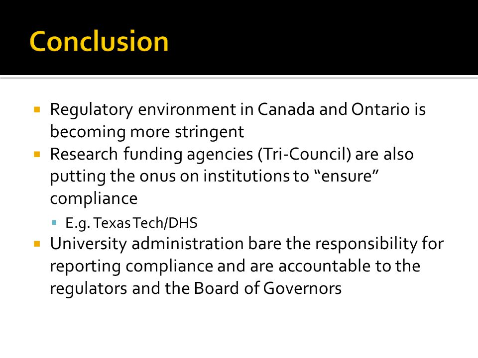 Conclusion Regulatory environment in Canada and Ontario is becoming more stringent.