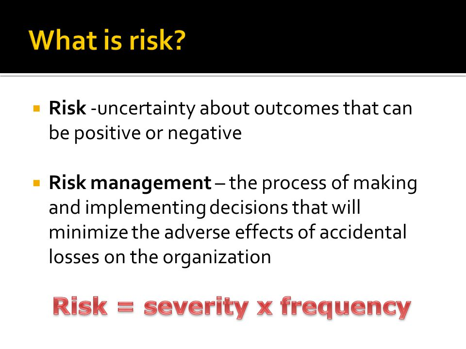 Risk = severity x frequency