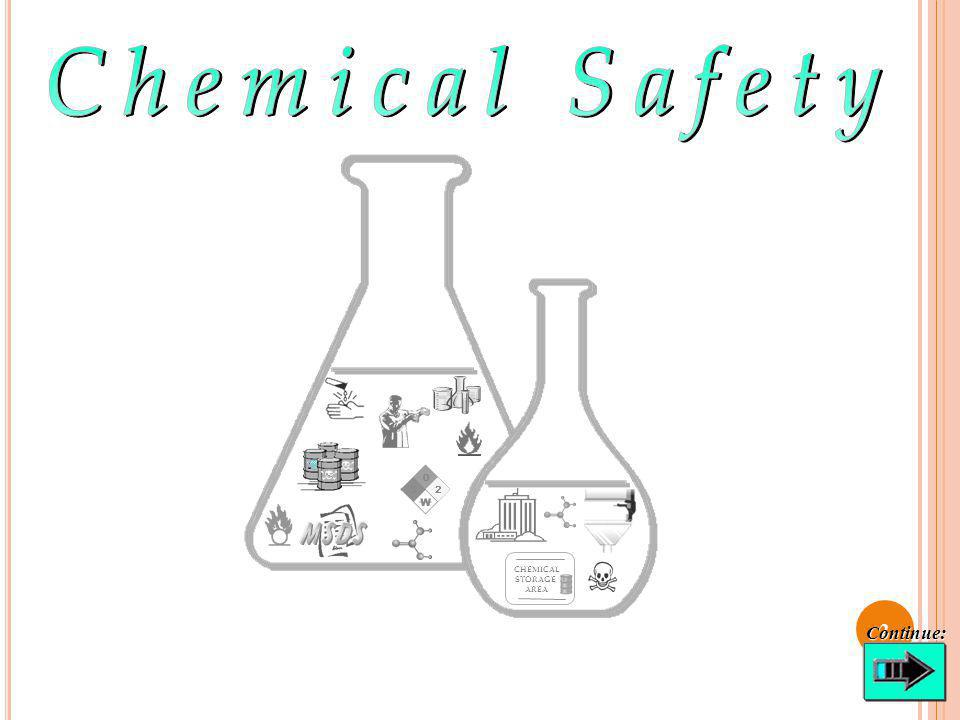 Chemical Safety MSDS CHEMICAL STORAGE AREA Continue: