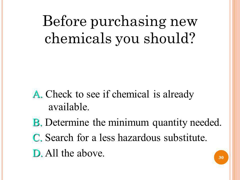 Before purchasing new chemicals you should
