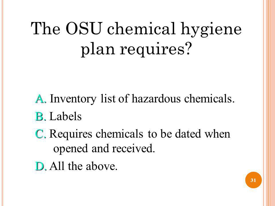 The OSU chemical hygiene plan requires