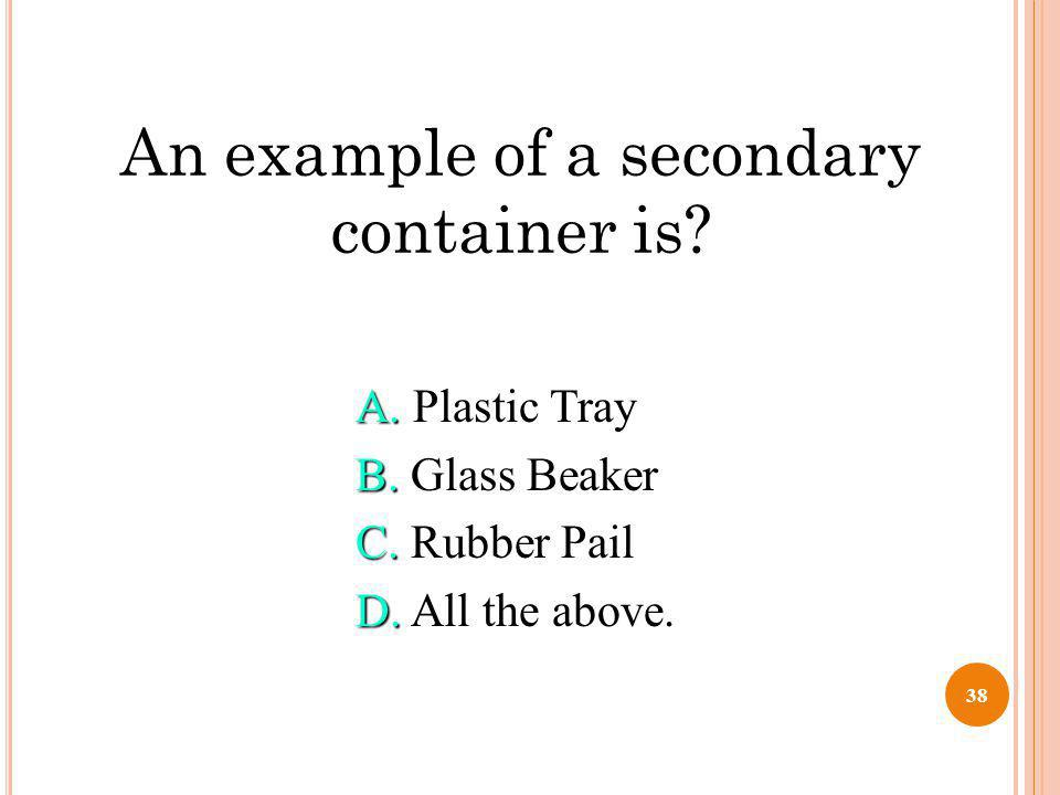 An example of a secondary container is