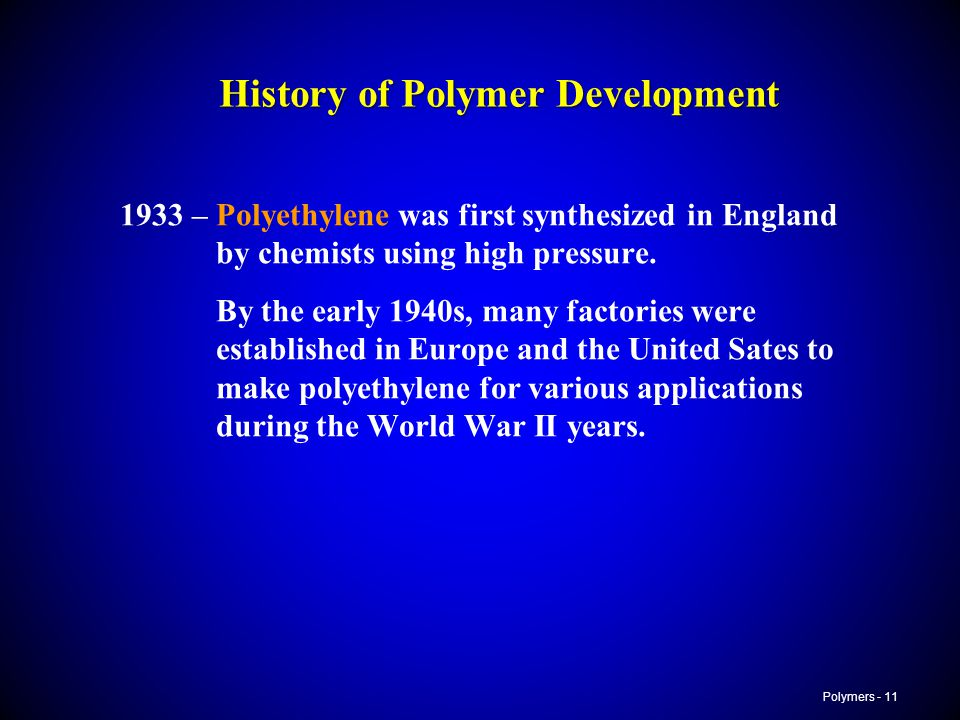 the early use of synthetic polymers Fully synthetic polymers were developed in the twentieth century, most in the period 1950–1970s driven by chemical industry expansion these are the so-called plastics of modern society  early medical devices were based on high purity grades of commonly used industrial polymers.