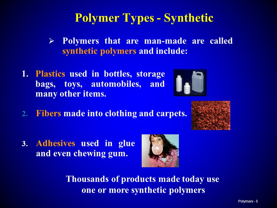 Polymer Types - Synthetic