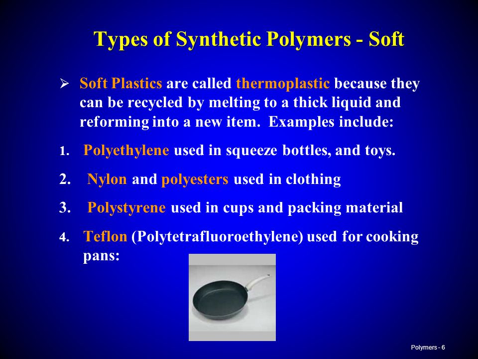 Types of Synthetic Polymers - Soft