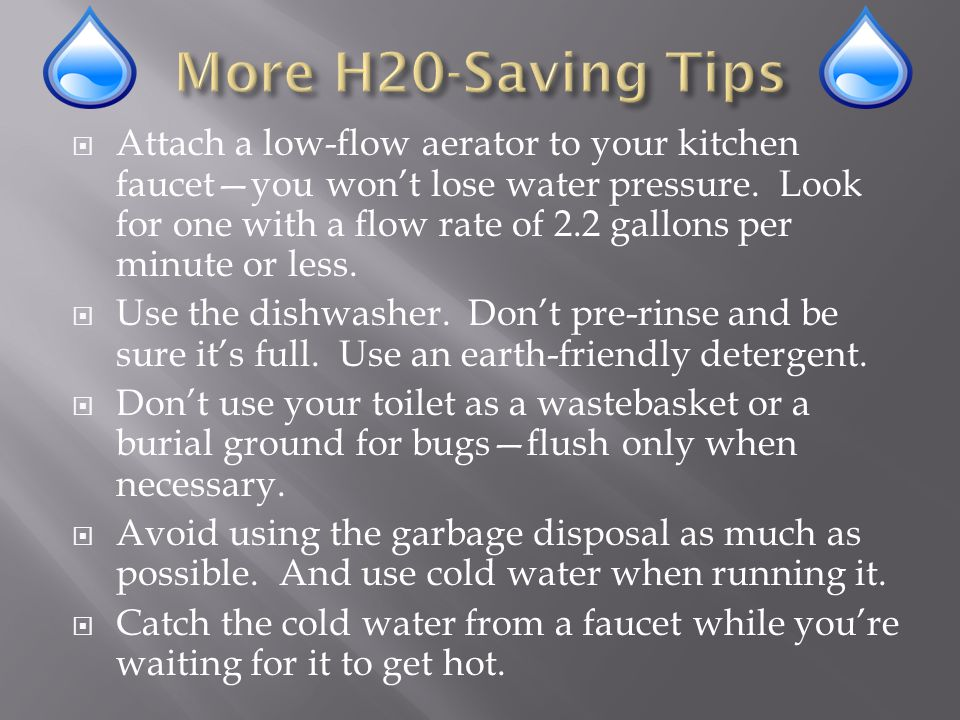More H20-Saving Tips