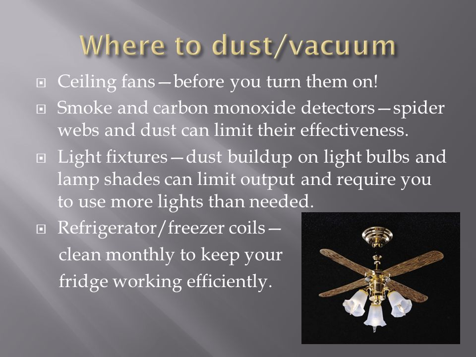 Where to dust/vacuum Ceiling fans—before you turn them on!
