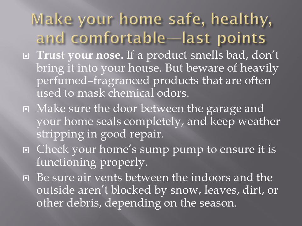 Make your home safe, healthy, and comfortable—last points