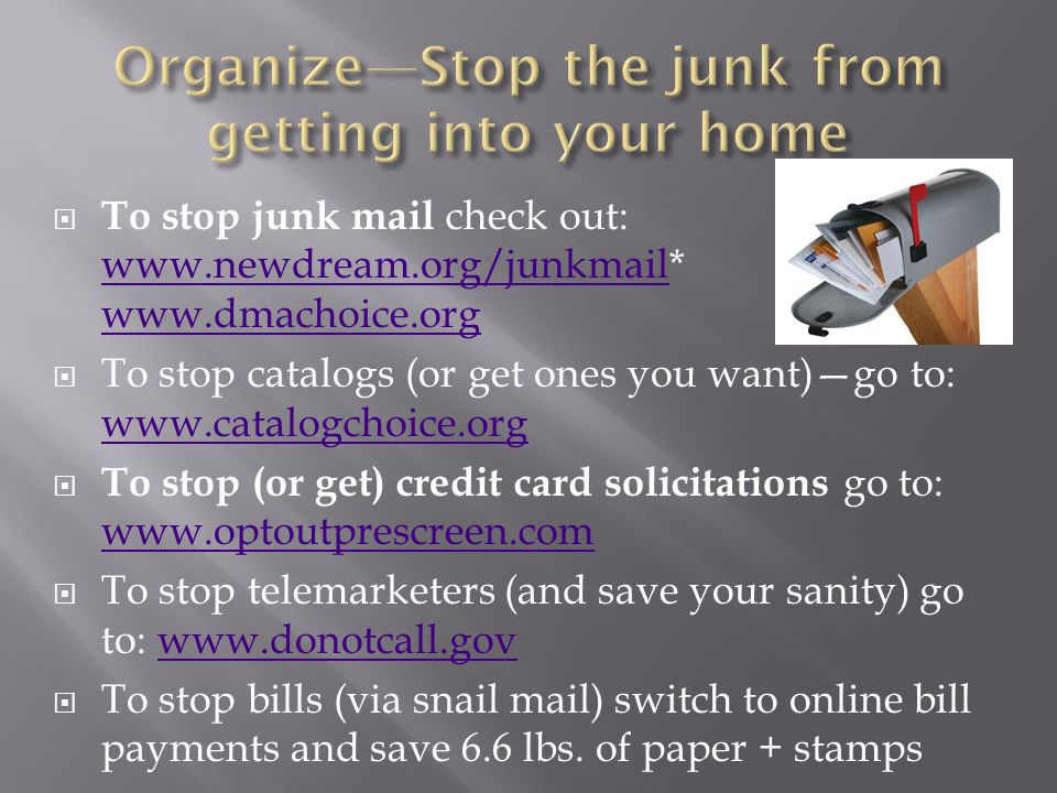 Organize—Stop the junk from getting into your home