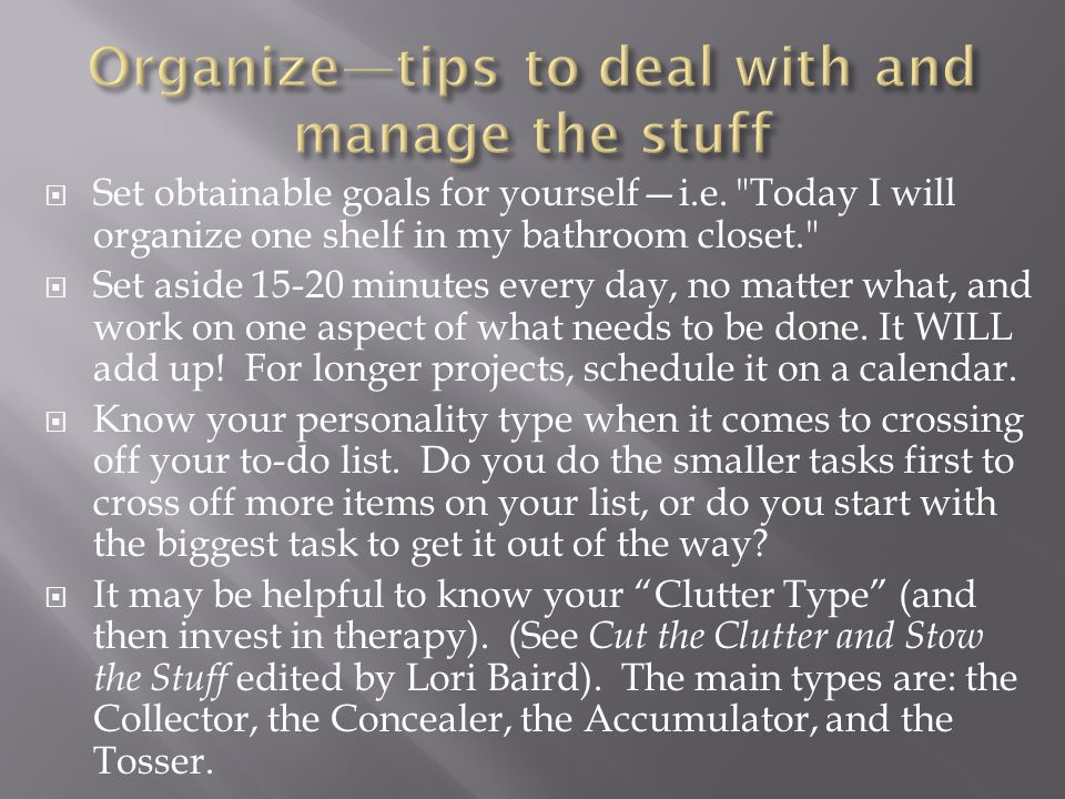Organize—tips to deal with and manage the stuff