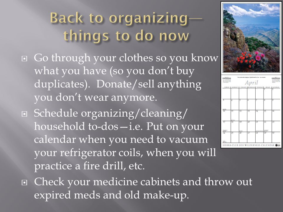 Back to organizing— things to do now