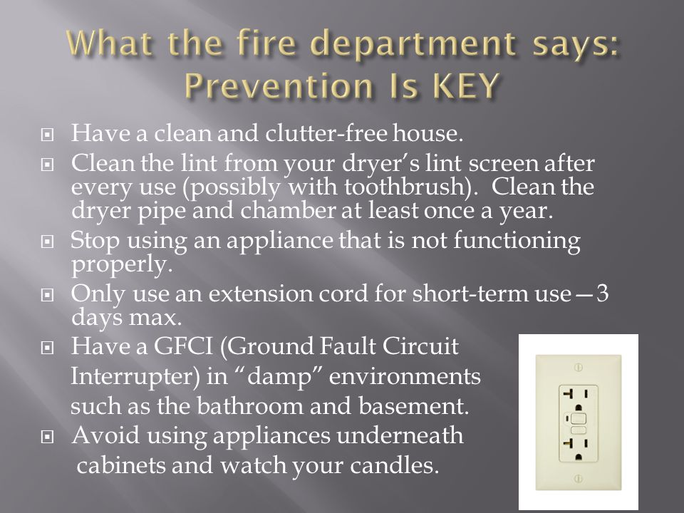 What the fire department says: Prevention Is KEY