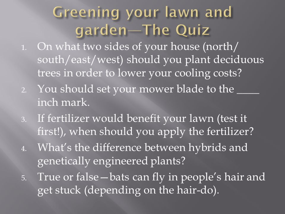 Greening your lawn and garden—The Quiz