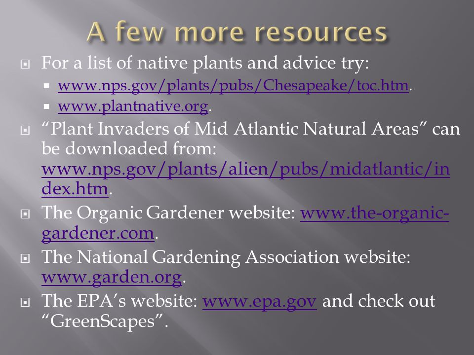 A few more resources For a list of native plants and advice try:
