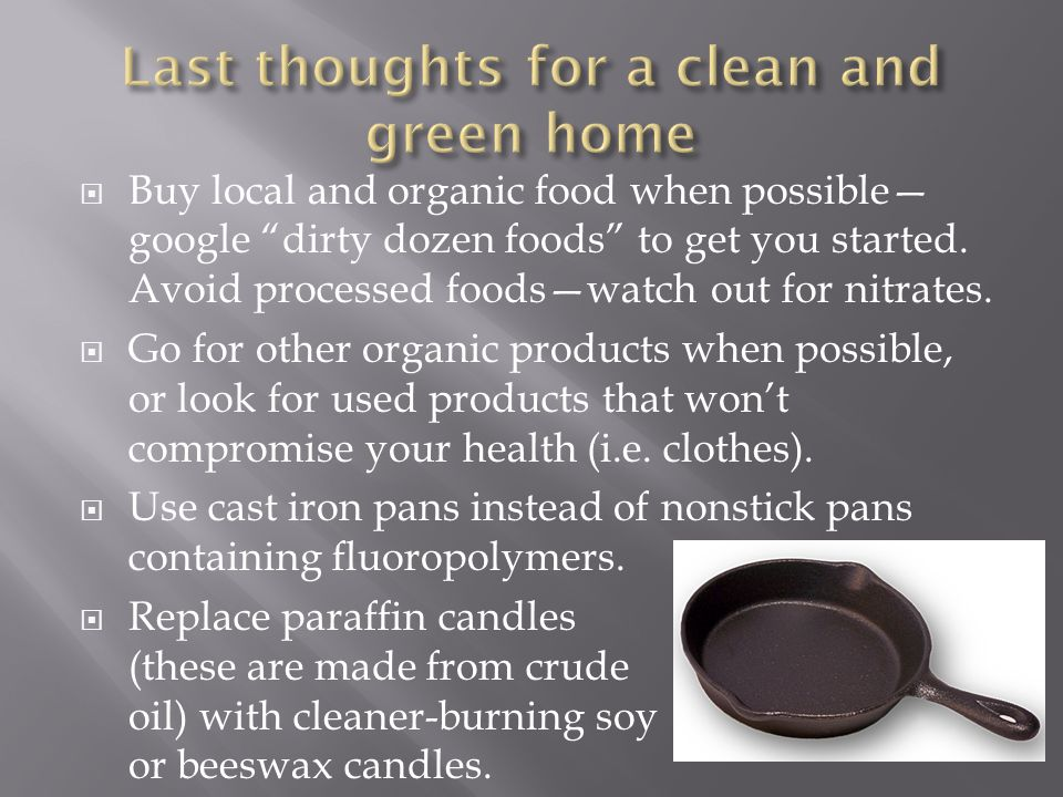 Last thoughts for a clean and green home