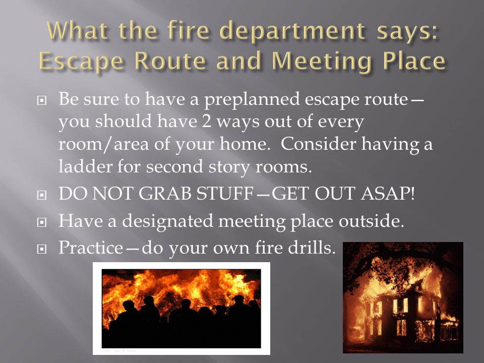 What the fire department says: Escape Route and Meeting Place