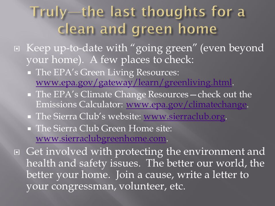 Truly—the last thoughts for a clean and green home