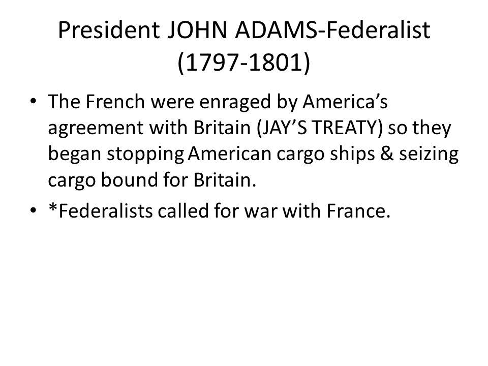 President JOHN ADAMS-Federalist (1797-1801)