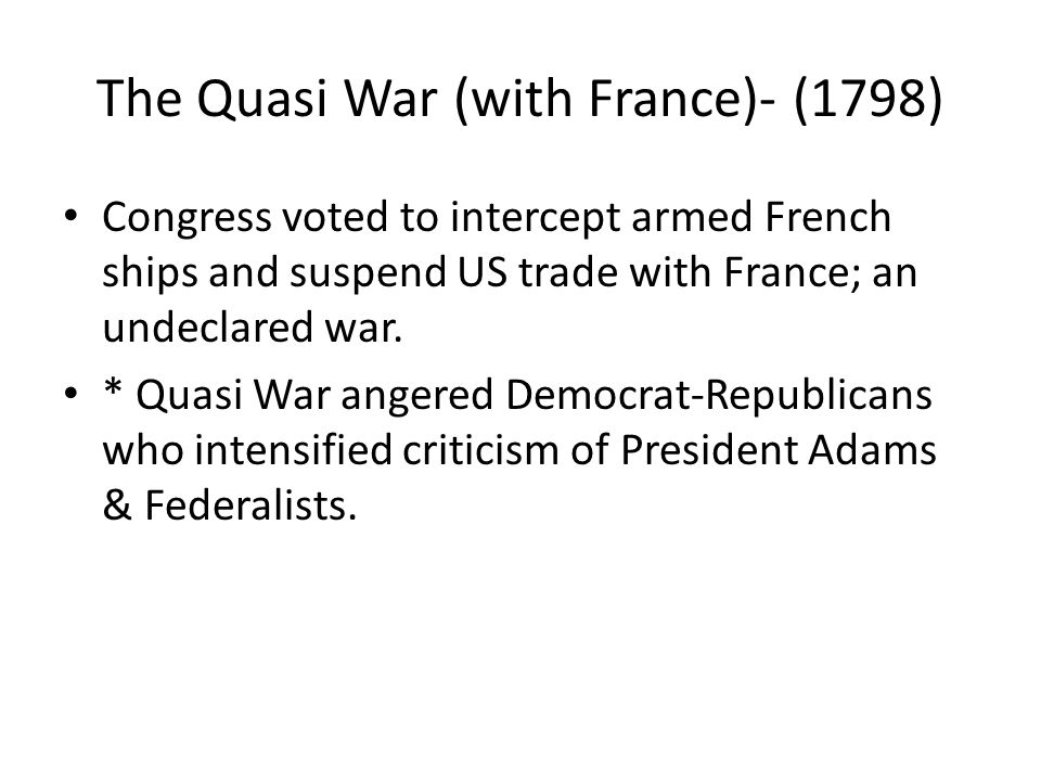 The Quasi War (with France)- (1798)