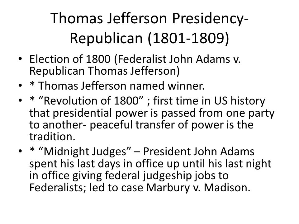 Thomas Jefferson Presidency-Republican ( )