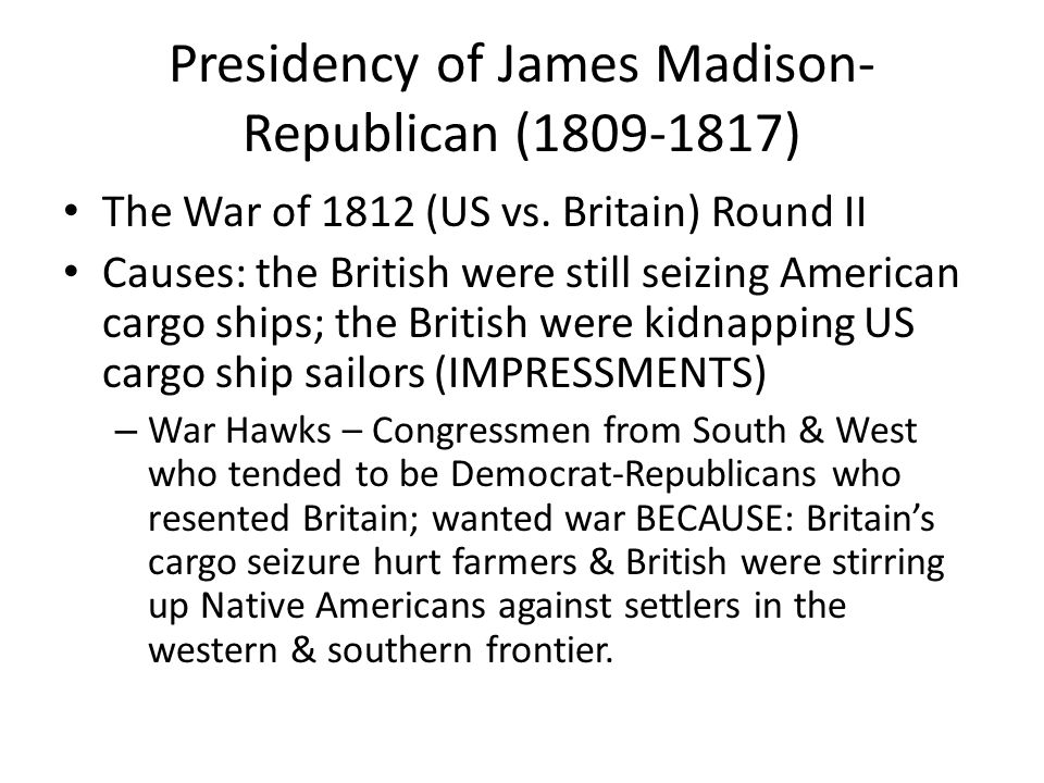 Presidency of James Madison-Republican (1809-1817)