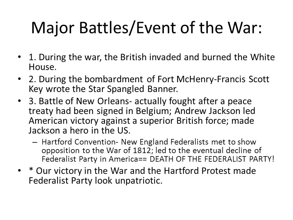 Major Battles/Event of the War: