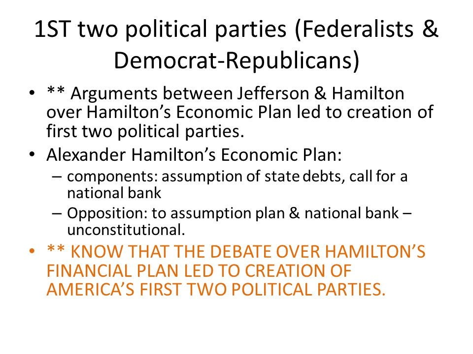 1ST two political parties (Federalists & Democrat-Republicans)