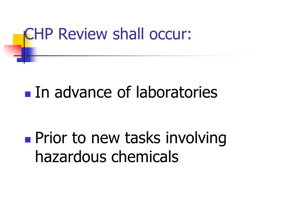 CHP Review shall occur: