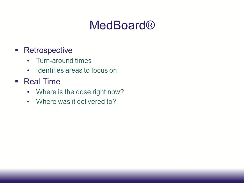 MedBoard® Retrospective Real Time Turn-around times