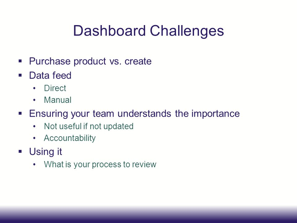 Dashboard Challenges Purchase product vs. create Data feed
