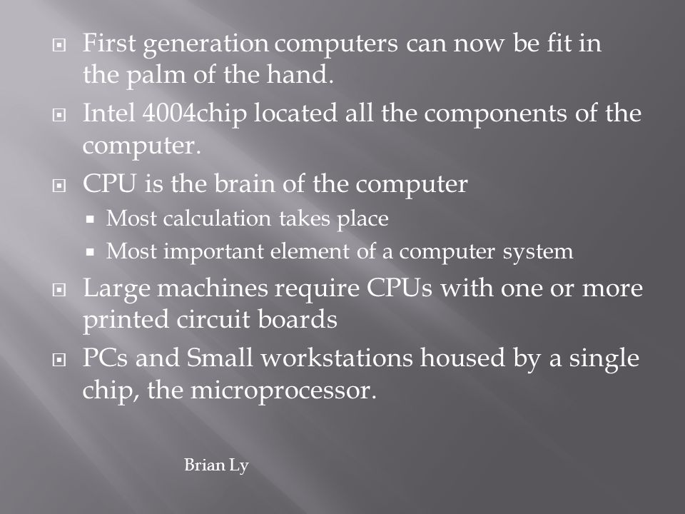 First generation computers can now be fit in the palm of the hand.