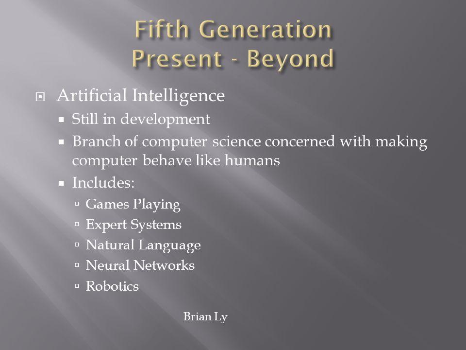 Fifth Generation Present - Beyond