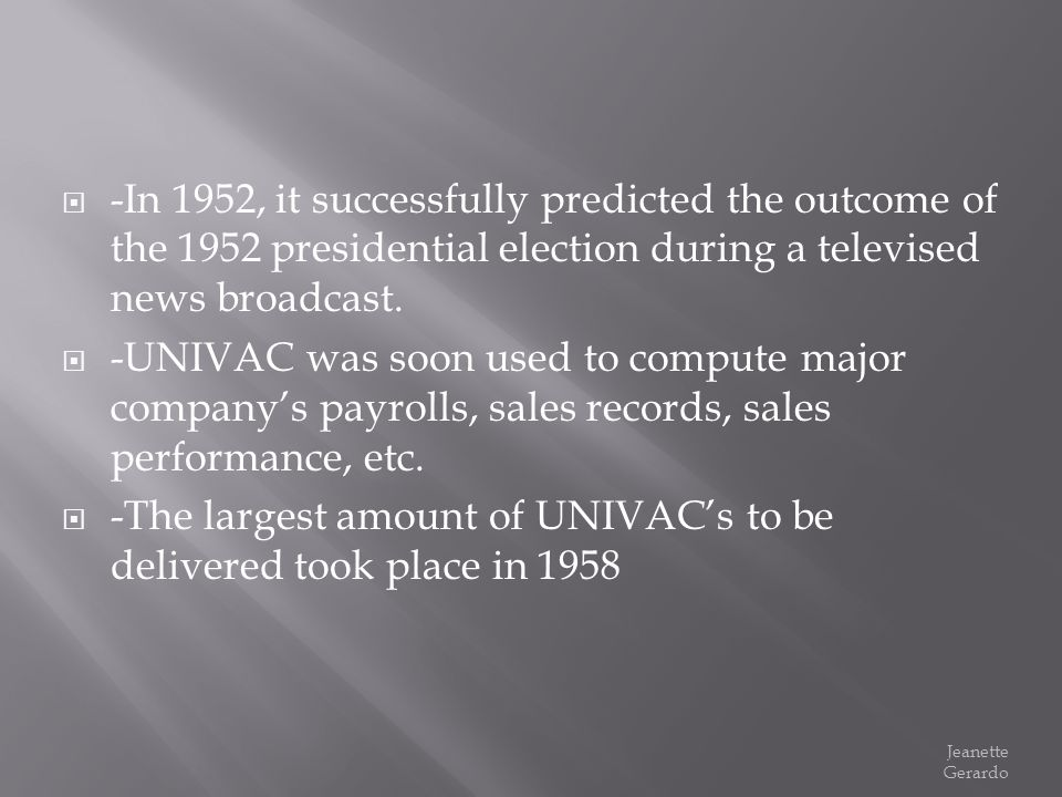-The largest amount of UNIVAC's to be delivered took place in 1958