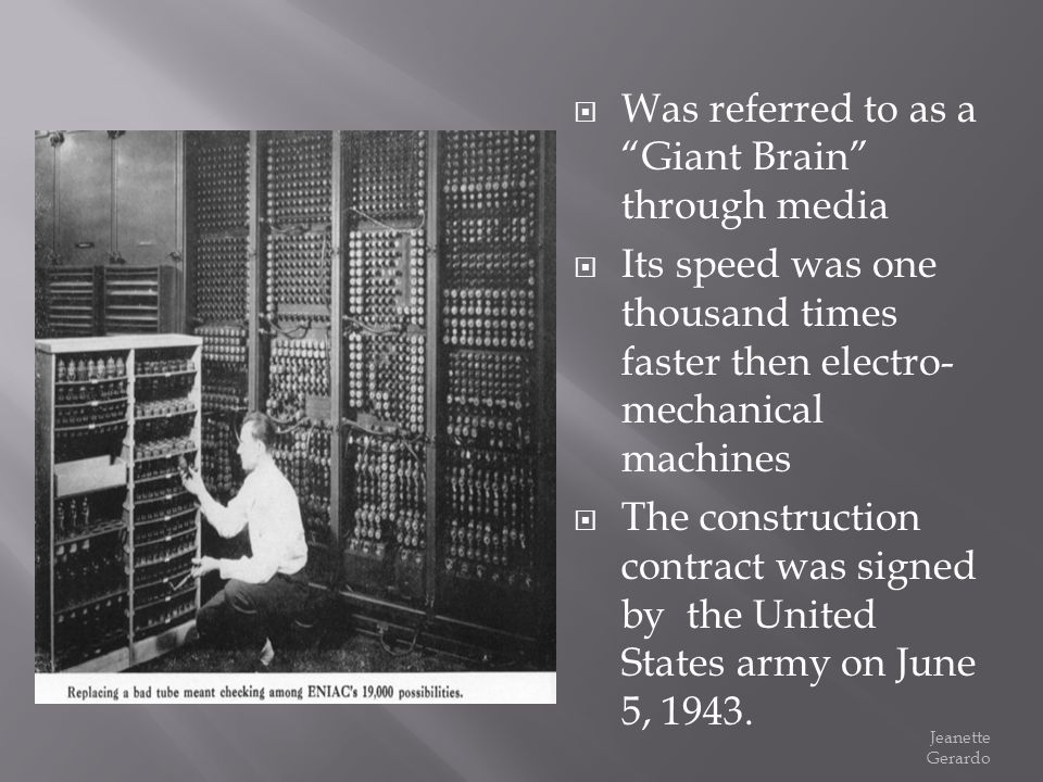 Was referred to as a Giant Brain through media