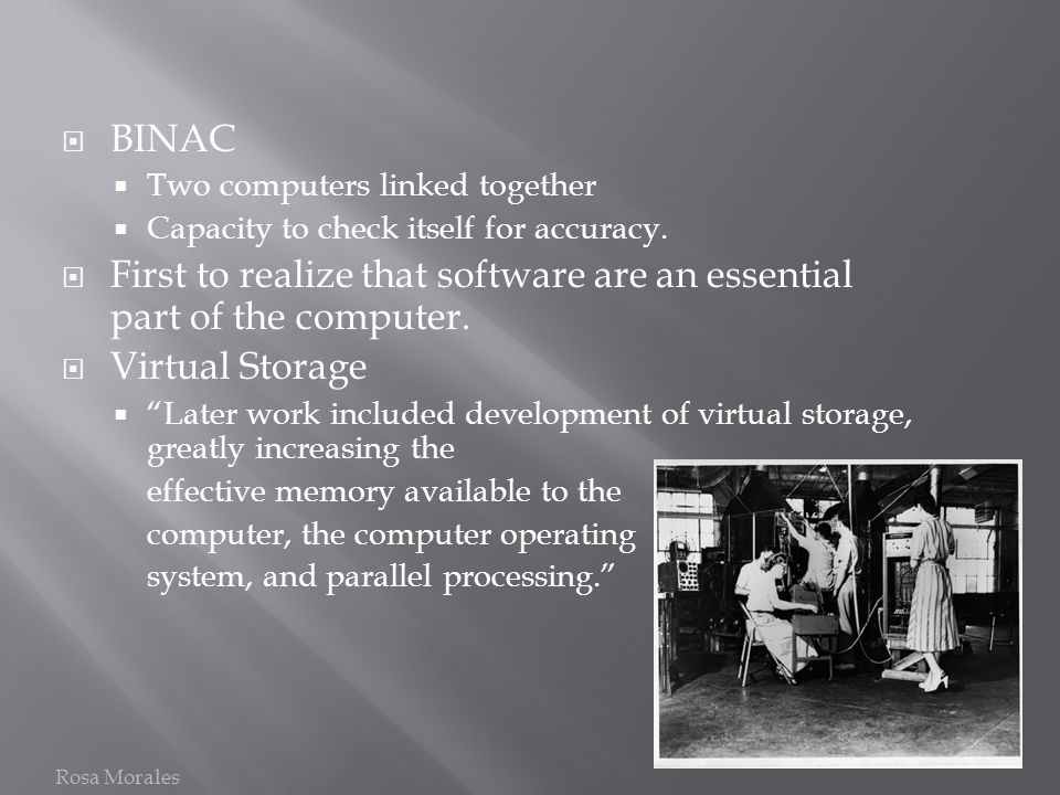 First to realize that software are an essential part of the computer.