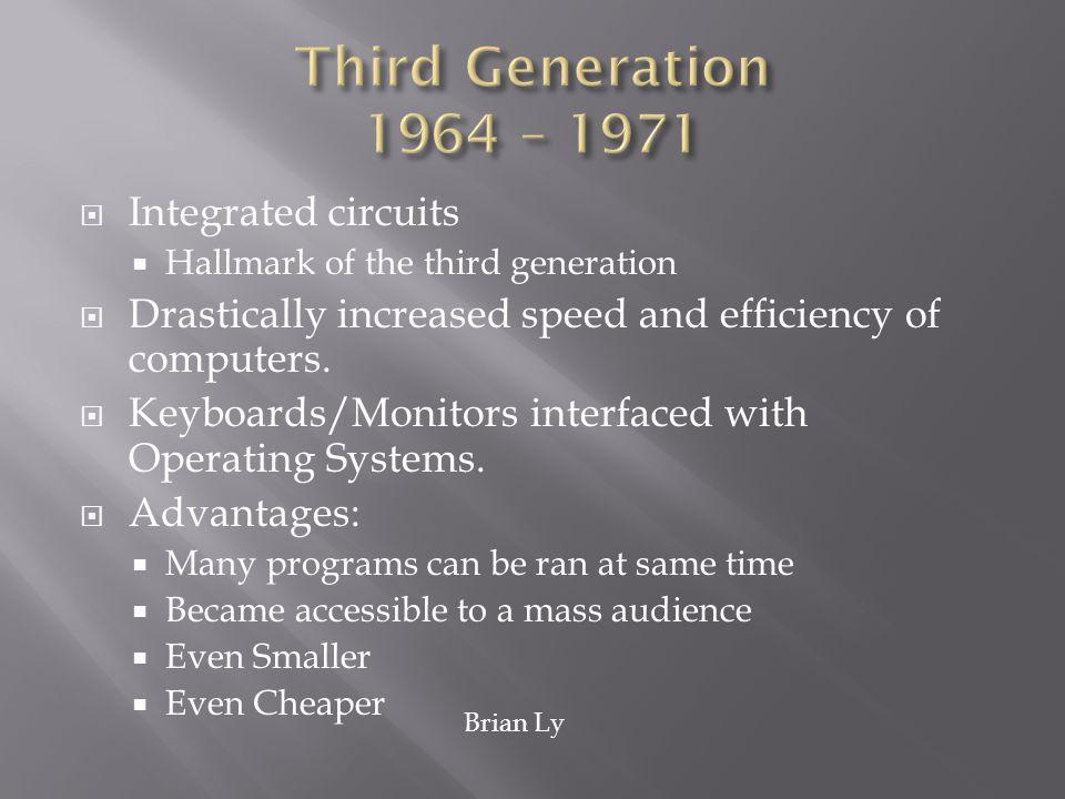 Third Generation 1964 – 1971 Integrated circuits