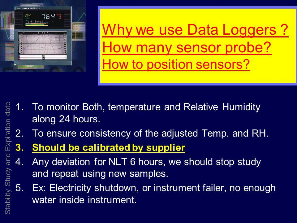 Why we use Data Loggers How many sensor probe How to position sensors