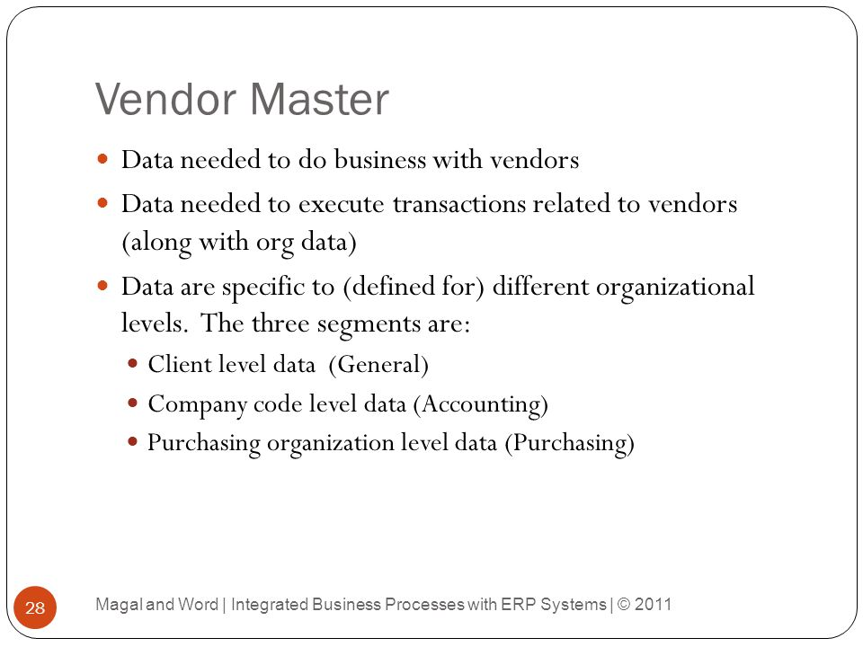 Vendor Master Data needed to do business with vendors