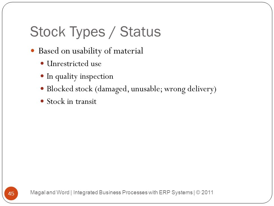 Stock Types / Status Based on usability of material Unrestricted use