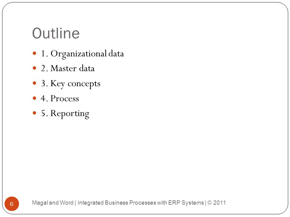 Outline 1. Organizational data 2. Master data 3. Key concepts