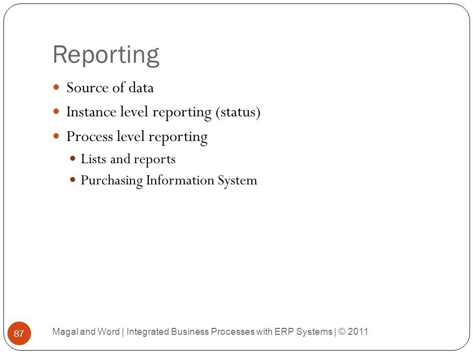 Reporting Source of data Instance level reporting (status)
