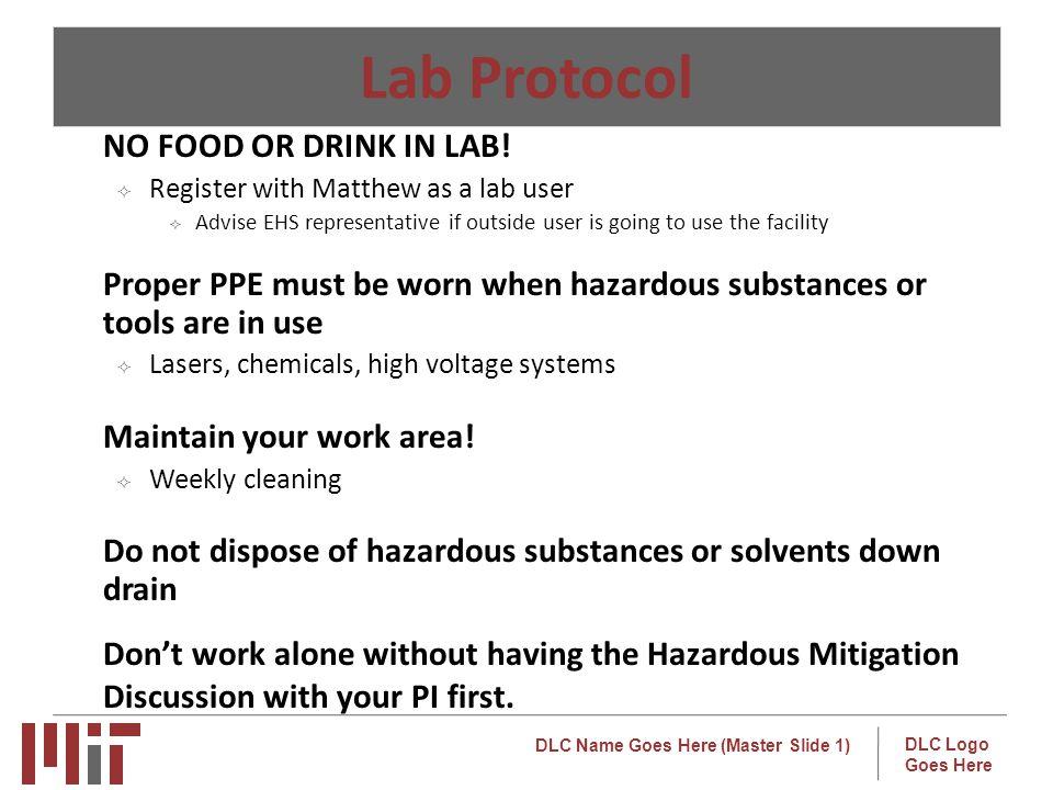 Lab Protocol NO FOOD OR DRINK IN LAB!